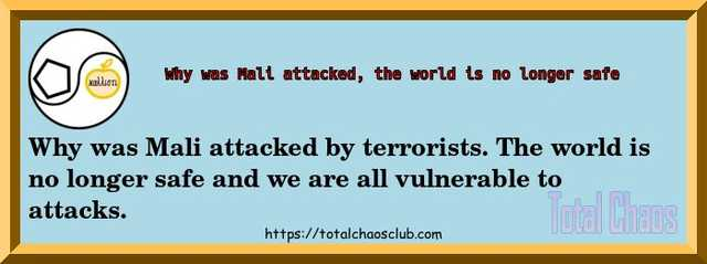 Why was Mali attacked, the world is no longer safe