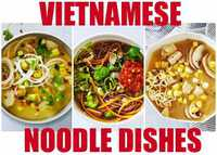 Traditional Vietnamese Noodle Dishes